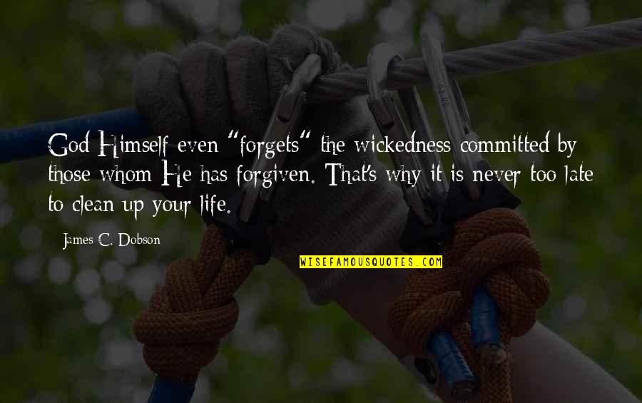 """Clean Your Life Quotes By James C. Dobson: God Himself even """"forgets"""" the wickedness committed by"""