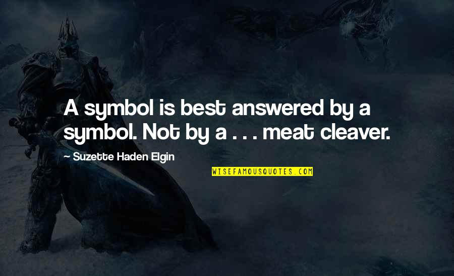 Cleaver Quotes By Suzette Haden Elgin: A symbol is best answered by a symbol.