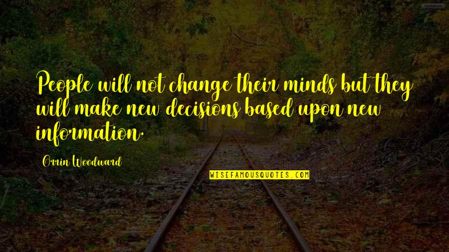 Clever California Quotes By Orrin Woodward: People will not change their minds but they