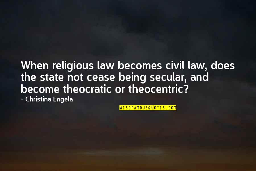 Clever Springtime Quotes By Christina Engela: When religious law becomes civil law, does the