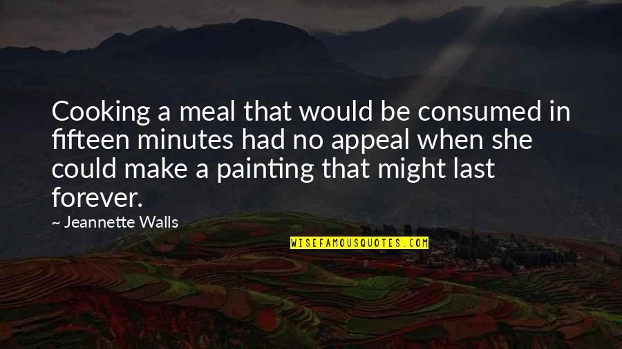 Clever Springtime Quotes By Jeannette Walls: Cooking a meal that would be consumed in