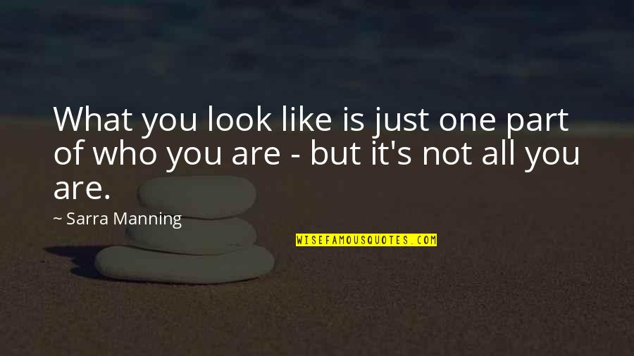 Clever Springtime Quotes By Sarra Manning: What you look like is just one part