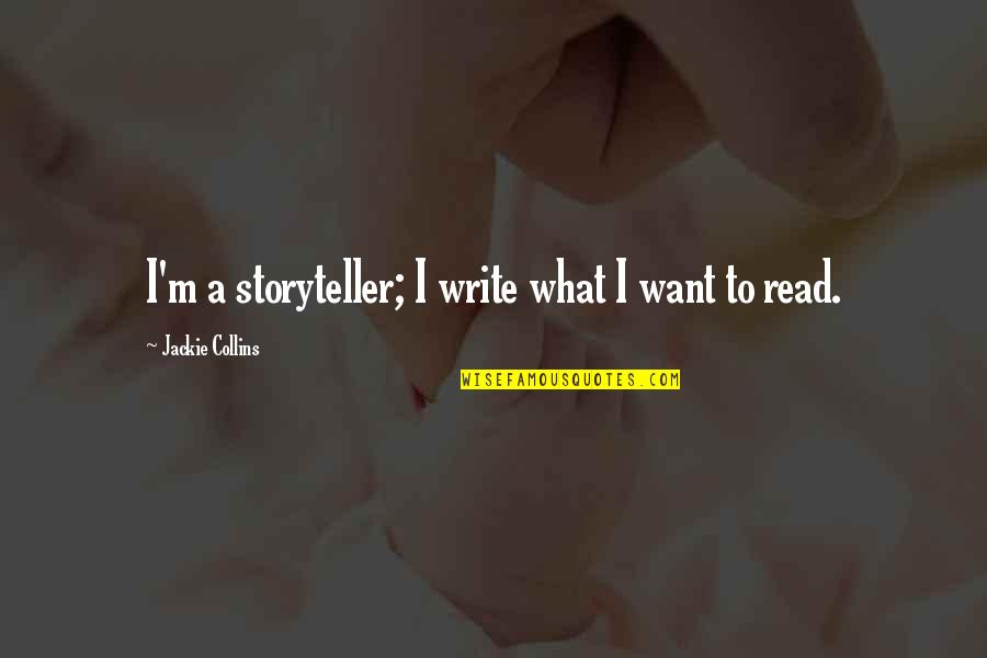 Client Relationships Quotes By Jackie Collins: I'm a storyteller; I write what I want