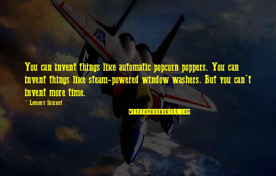 Client Relationships Quotes By Lemony Snicket: You can invent things like automatic popcorn poppers.