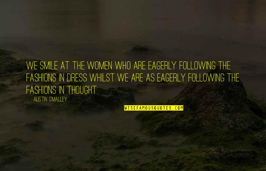 Cliff Barnes Quotes By Austin O'Malley: We smile at the women who are eagerly