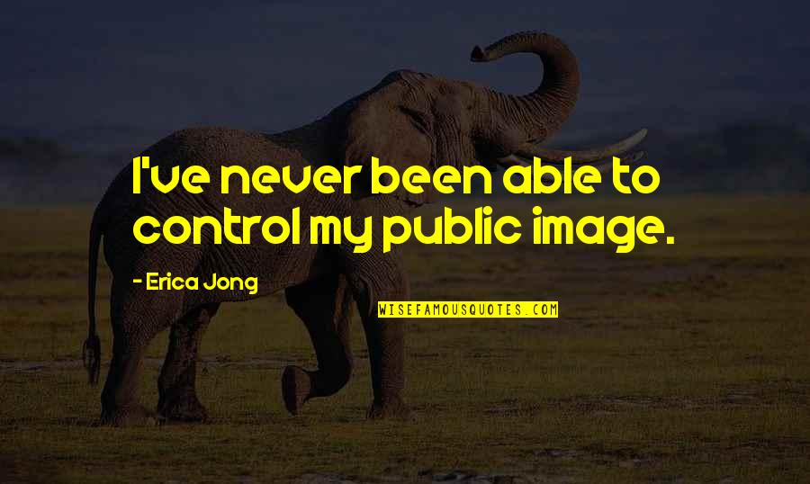 Cliff Barnes Quotes By Erica Jong: I've never been able to control my public