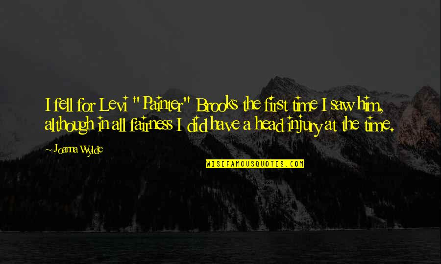 """Cliff Barnes Quotes By Joanna Wylde: I fell for Levi """"Painter"""" Brooks the first"""