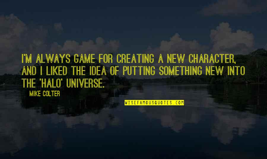 Cliff Barnes Quotes By Mike Colter: I'm always game for creating a new character,