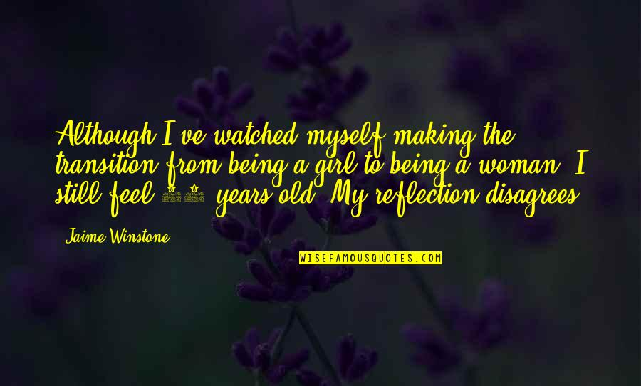 Climate Change Deniers Quotes By Jaime Winstone: Although I've watched myself making the transition from