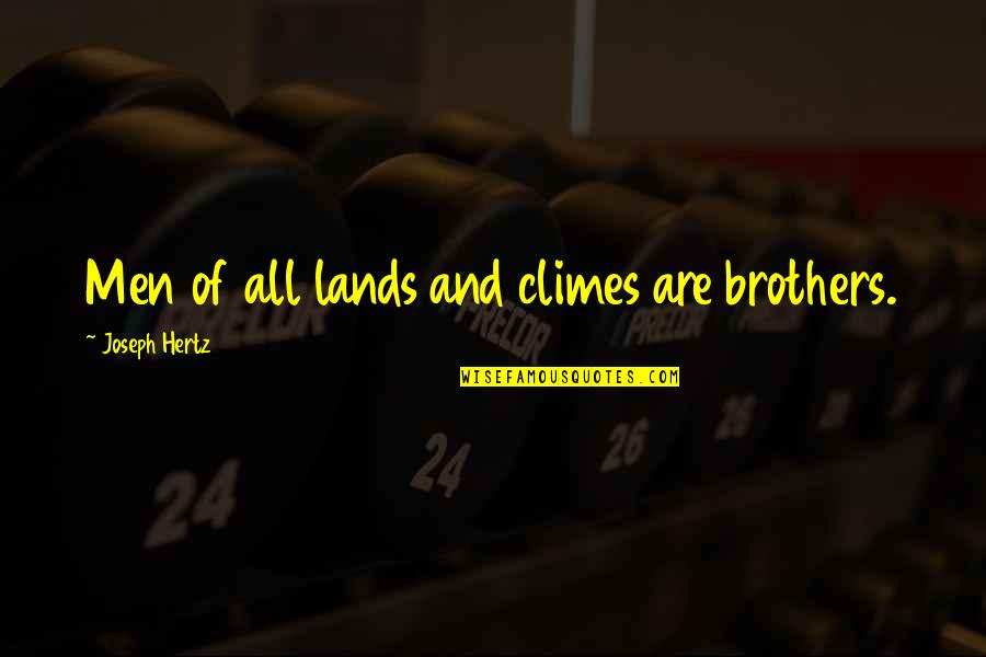 Climes Quotes By Joseph Hertz: Men of all lands and climes are brothers.