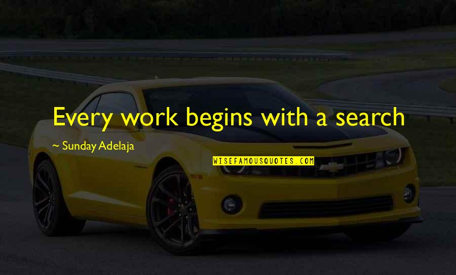 Clinker Quotes By Sunday Adelaja: Every work begins with a search