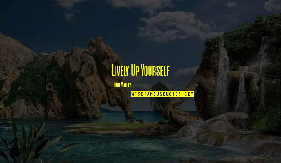 Clip Art Quotes By Bob Marley: Lively Up Yourself