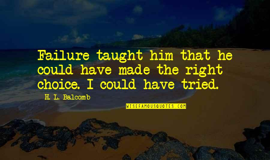Clip Art Quotes By H. L. Balcomb: Failure taught him that he could have made