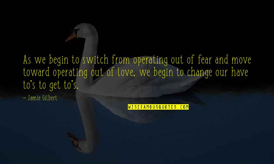 Clip Art Quotes By Jamie Gilbert: As we begin to switch from operating out