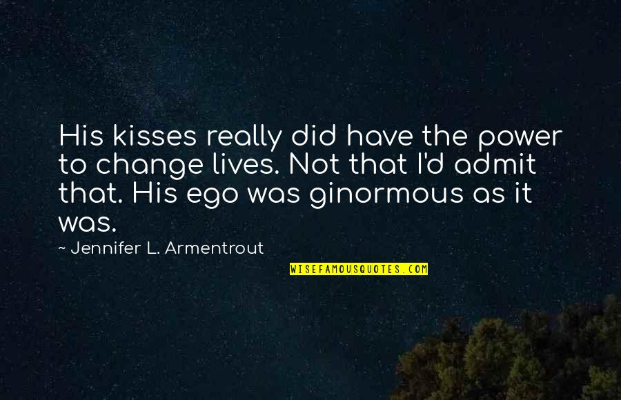 Clockwork Angel Sophie Quotes By Jennifer L. Armentrout: His kisses really did have the power to