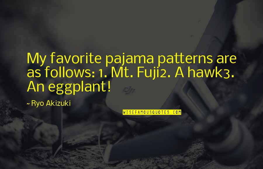 Clockwork Angel Sophie Quotes By Ryo Akizuki: My favorite pajama patterns are as follows: 1.