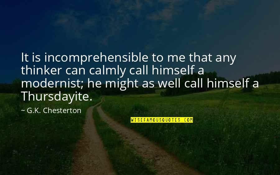 Close Family Love Quotes By G.K. Chesterton: It is incomprehensible to me that any thinker