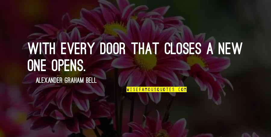 Closes Quotes By Alexander Graham Bell: With every door that closes a new one