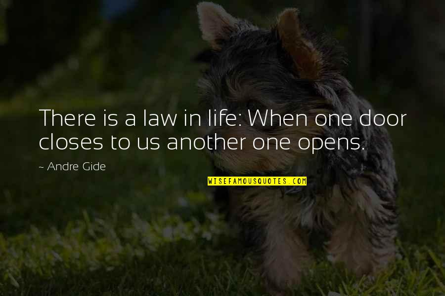Closes Quotes By Andre Gide: There is a law in life: When one