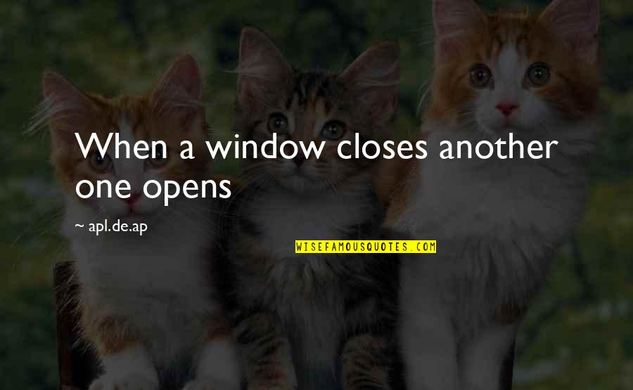 Closes Quotes By Apl.de.ap: When a window closes another one opens