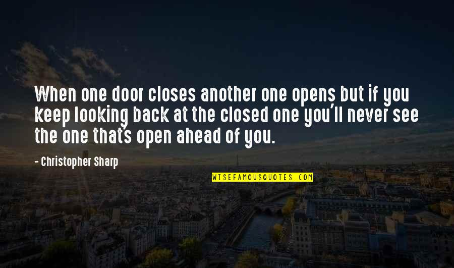 Closes Quotes By Christopher Sharp: When one door closes another one opens but
