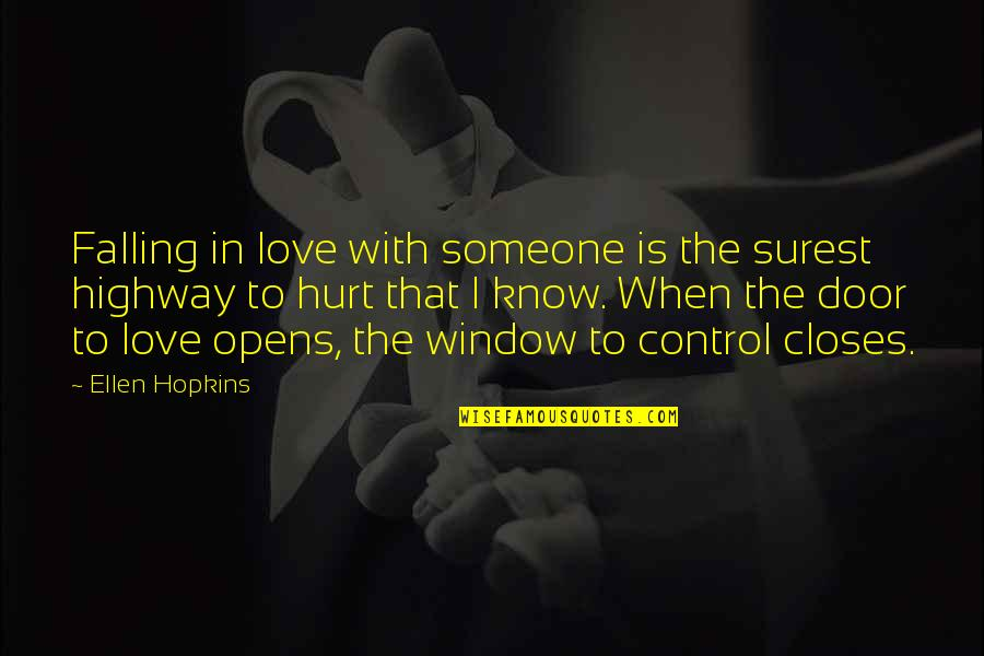 Closes Quotes By Ellen Hopkins: Falling in love with someone is the surest