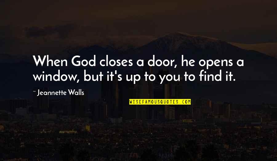 Closes Quotes By Jeannette Walls: When God closes a door, he opens a