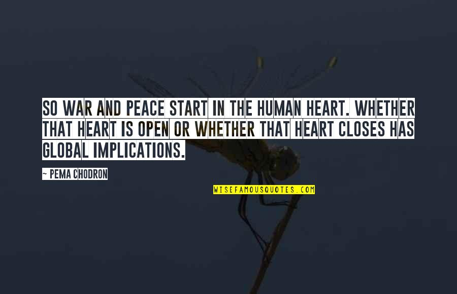 Closes Quotes By Pema Chodron: So war and peace start in the human