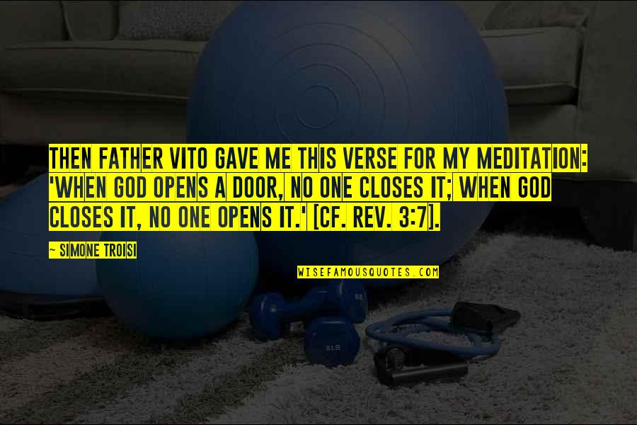 Closes Quotes By Simone Troisi: Then Father Vito gave me this verse for