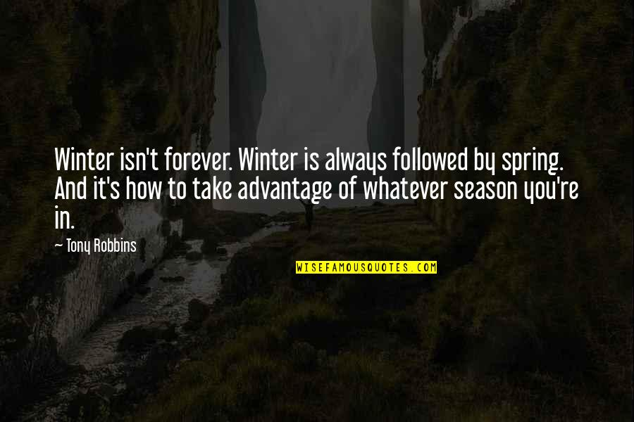 Closure Pinterest Quotes By Tony Robbins: Winter isn't forever. Winter is always followed by
