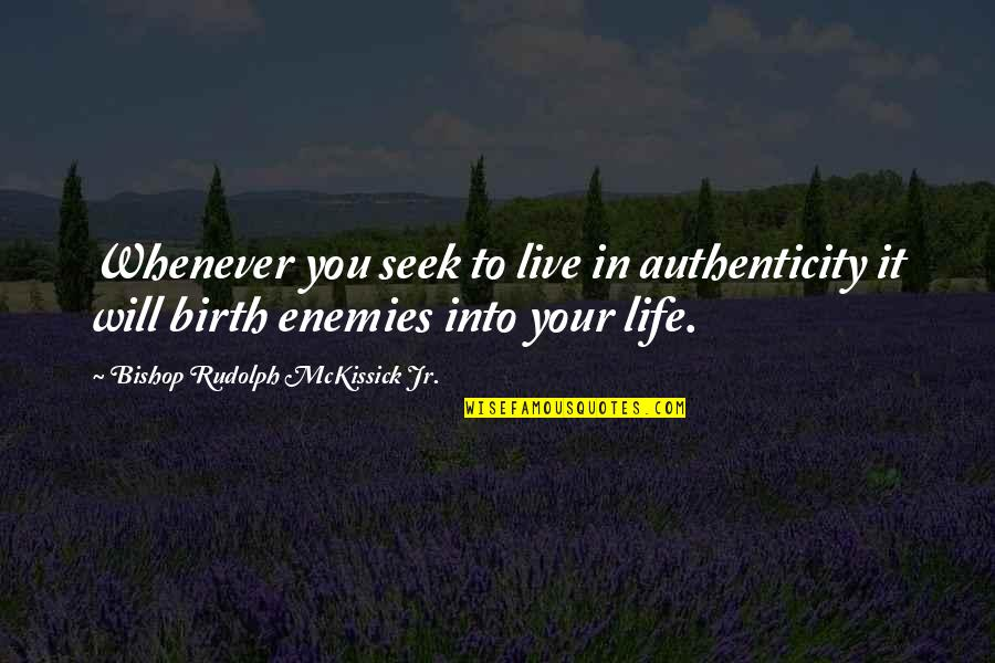 Clothing Line Quotes By Bishop Rudolph McKissick Jr.: Whenever you seek to live in authenticity it