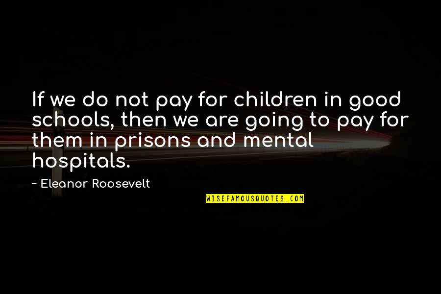 Clothing Line Quotes By Eleanor Roosevelt: If we do not pay for children in