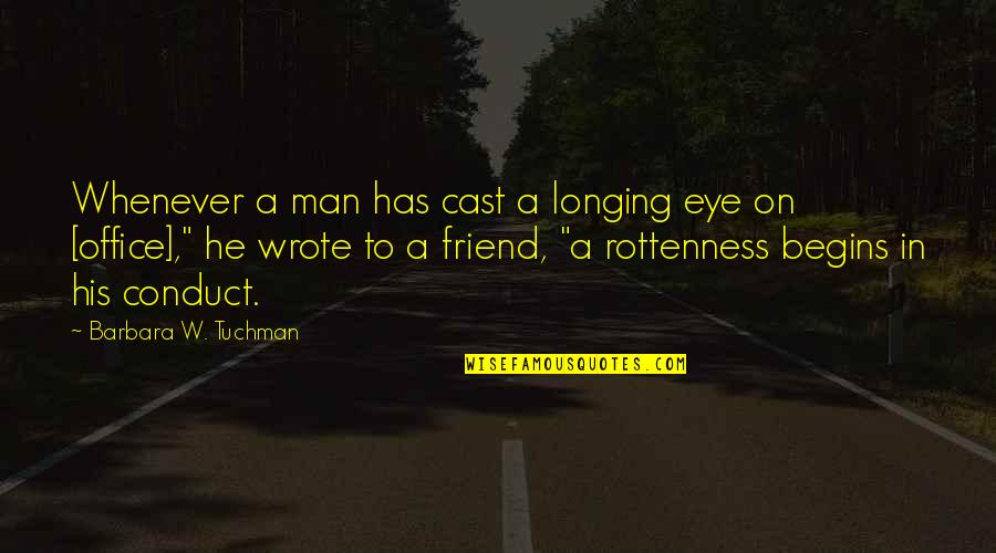 Clothing The Poor Quotes By Barbara W. Tuchman: Whenever a man has cast a longing eye