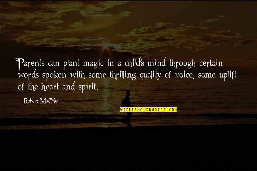 Clouded Leopard Quotes By Robert MacNeil: Parents can plant magic in a child's mind
