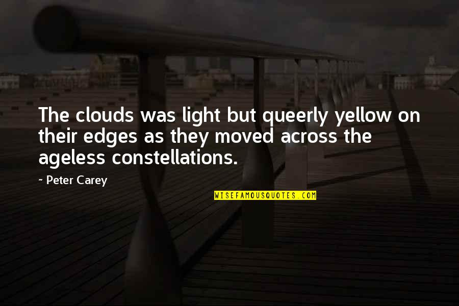 Clouds And Light Quotes By Peter Carey: The clouds was light but queerly yellow on