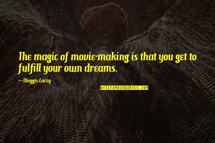 Clouds Night Sky Quotes By Maggie Carey: The magic of movie-making is that you get