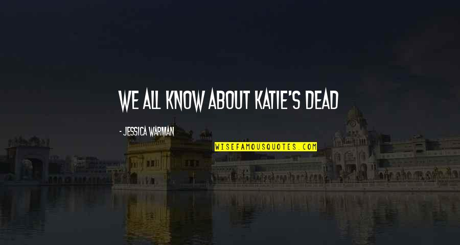 Clube Da Luta Livro Quotes By Jessica Warman: We all know about Katie's dead