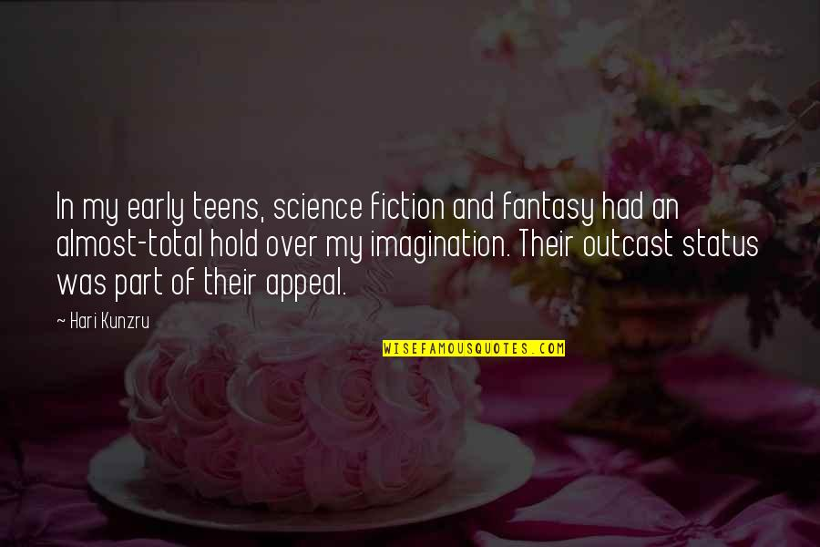 Clunkily Quotes By Hari Kunzru: In my early teens, science fiction and fantasy