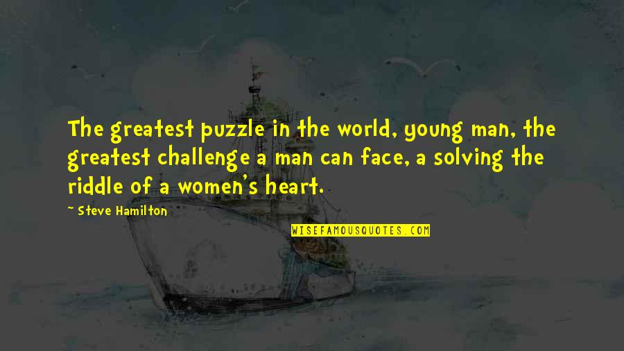 Clustering Quotes By Steve Hamilton: The greatest puzzle in the world, young man,