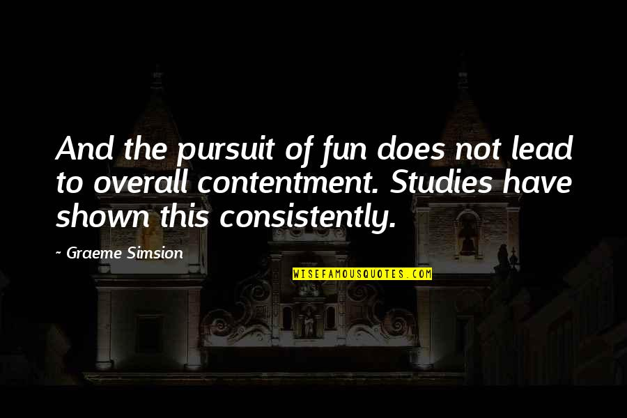 Clutch Bag Quotes By Graeme Simsion: And the pursuit of fun does not lead