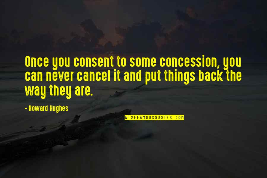 Cnbc Mobile Quotes By Howard Hughes: Once you consent to some concession, you can