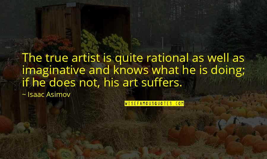 Cnbc Mobile Quotes By Isaac Asimov: The true artist is quite rational as well