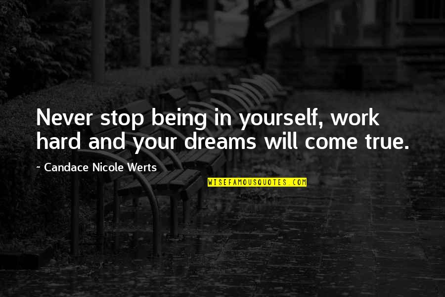 Cnbookseries Quotes By Candace Nicole Werts: Never stop being in yourself, work hard and