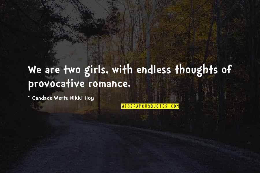 Cnbookseries Quotes By Candace Werts Nikki Hoy: We are two girls, with endless thoughts of