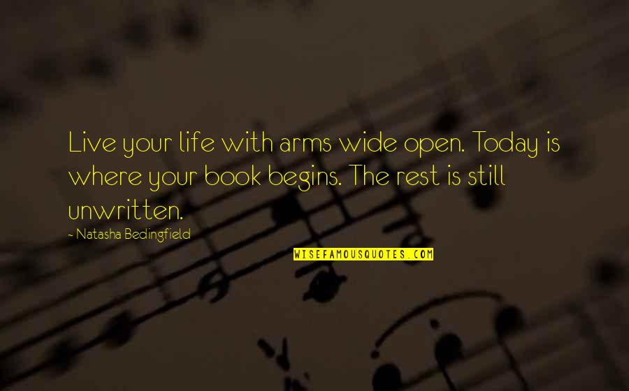 Co To Znaczy Quotes By Natasha Bedingfield: Live your life with arms wide open. Today