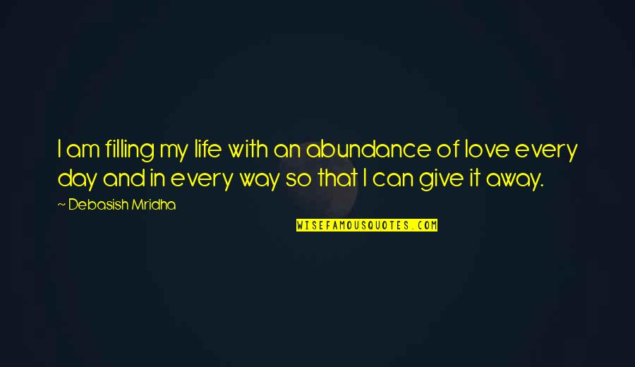 Coach Carter Ty Crane Quotes By Debasish Mridha: I am filling my life with an abundance
