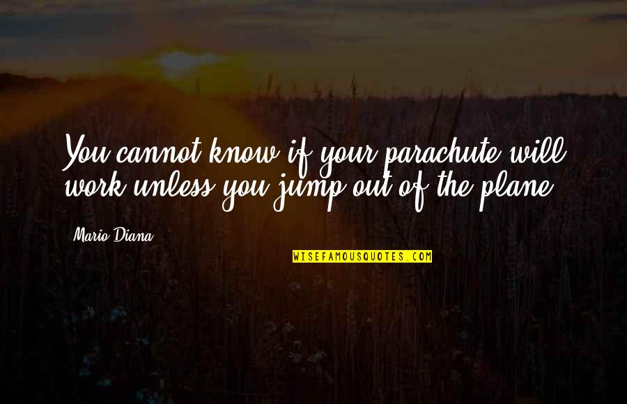 Coach Carter Ty Crane Quotes By Mario Diana: You cannot know if your parachute will work