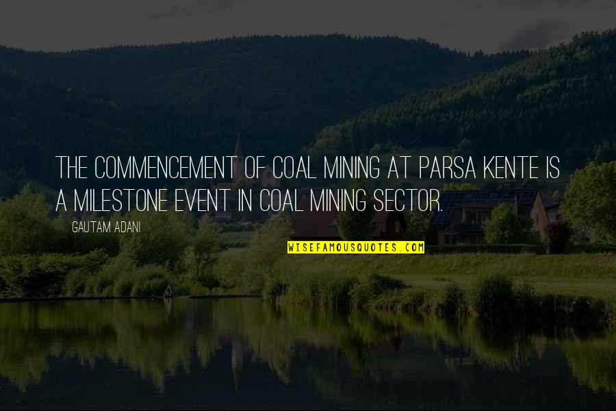 Coal Quotes By Gautam Adani: The commencement of coal mining at Parsa Kente