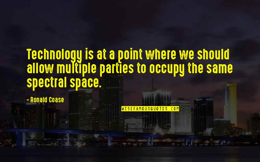 Coase Quotes By Ronald Coase: Technology is at a point where we should