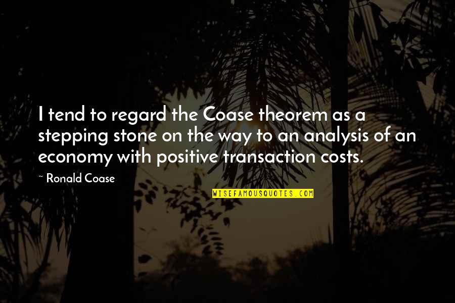 Coase Quotes By Ronald Coase: I tend to regard the Coase theorem as